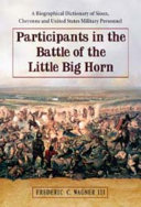 Pdf Participants in the Battle of the Little Big Horn