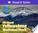 All About Yellowstone National Park