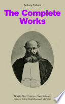 The Complete Works Novels Short Stories Plays Articles Essays Travel Sketches And Memoirs