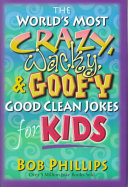 The World s Most Crazy  Wacky    Goofy Good Clean Jokes for Kids