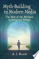 Myth Building in Modern Media