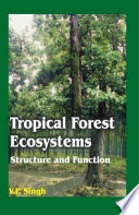 Tropical Forest Ecosystems Structure and Function