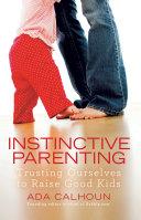 Instinctive Parenting Book