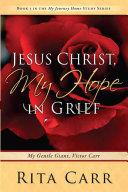 Jesus Christ  My Hope in Grief