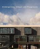 Kindergartens, Schools and Playgrounds by Ana Canizares,Julio Fajardo PDF