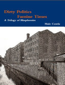 Dirty Politics - Famine Times - A Trilogy of Blasphemies