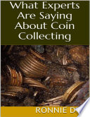 What Experts Are Saying About Coin Collecting