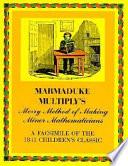 Marmaduke Multiply s Merry Method of Making Minor Mathematicians