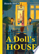 """""""A Doll's House"""" by Ibsen H."""