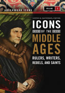 Icons of the Middle Ages  Rulers  Writers  Rebels  and Saints  2 volumes