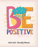 Be Positive 2020 2021 Monthly Planner