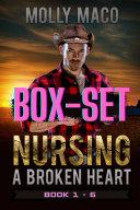 Nursing A Broken Heart Complete BOXSET   Western Romance