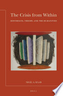 The Crisis from Within  Historians  Theory  and the Humanities Book