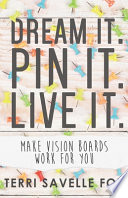 Dream It. Pin It. Live It