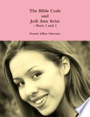 The Bible Code And Jodi Ann Arias Parts 1 And 2