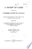 A Digest of Cases Determined by the Supreme Court of Canada Book