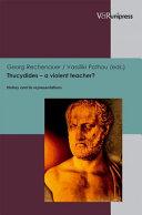Thucydides  a Violent Teacher
