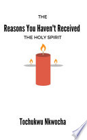 The Reasons You Haven t Received the Holy Spirit Book