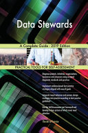 Data Stewards A Complete Guide   2019 Edition Book