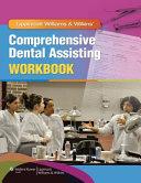 Lippincott Williams and Wilkins' Comprehensive Dental Assisting Workbook
