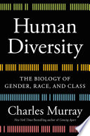 """""""Human Diversity: The Biology of Gender, Race, and Class"""" by Charles Murray"""