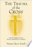 The Trauma of the Cross