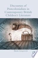 Discourses of Postcolonialism in Contemporary British Children's Literature