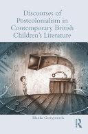 Discourses of Postcolonialism in Contemporary British Children's ...