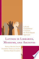 Latinos In Libraries Museums And Archives