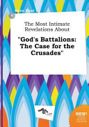 The Most Intimate Revelations about God s Battalions