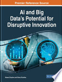 AI and Big Data   s Potential for Disruptive Innovation Book