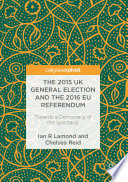 The 2015 Uk General Election And The 2016 Eu Referendum