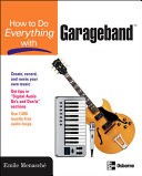 How to Do Everything with GarageBand