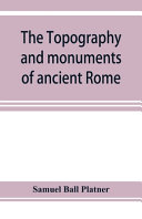 Read Online The Topography and Monuments of Ancient Rome For Free