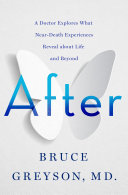 link to After : a doctor explores what near-death experiences reveal about life and beyond in the TCC library catalog