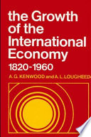 The Growth Of The International Economy 1820 1960