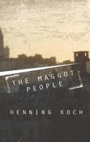 The Maggot People