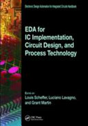 EDA for IC Implementation, Circuit Design, and Process Technology