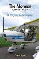 The Mormon Conspiracy  A Flying Adventure Book PDF