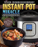 The Beginners  Instant Pot Miracle Cookbook