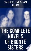 The Complete Novels Of Bront Sisters