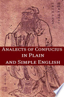 The Analects Of Confucius In Plain And Simple English Book PDF