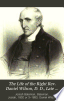 The Life of the Right Rev  Daniel Wilson  D D   Late Lord Bishop of Calcutta and Metropolitan of India Book PDF
