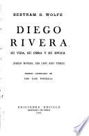 Diego Rivera, su vida, su obra y su época (Diego Rivera, his life and times)  : Versión castellana , Band 25