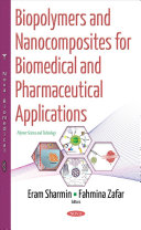 Biopolymers and Nanocomposites for Biomedical and Pharmaceutical Applications Book