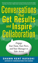 Conversations that Get Results and Inspire Collaboration: Engage Your Team, Your Peers, and Your Manager to Take Action Pdf/ePub eBook