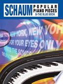 John W  Schaum Popular Piano Pieces  B  The Blue Book