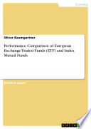 Performance Comparison of European Exchange Traded Funds  ETF  and Index Mutual Funds