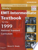Workbook for Mosby's EMT - Intermediate Textbook for the 1999 National Standard Curriculum - Revised Reprint