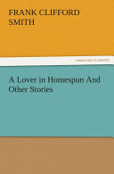 A Lover in Homespun And Other Stories